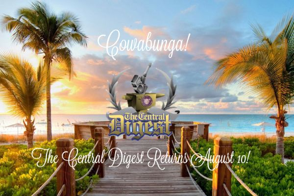 Cowabunga! The Central Digest Will Return August 10!